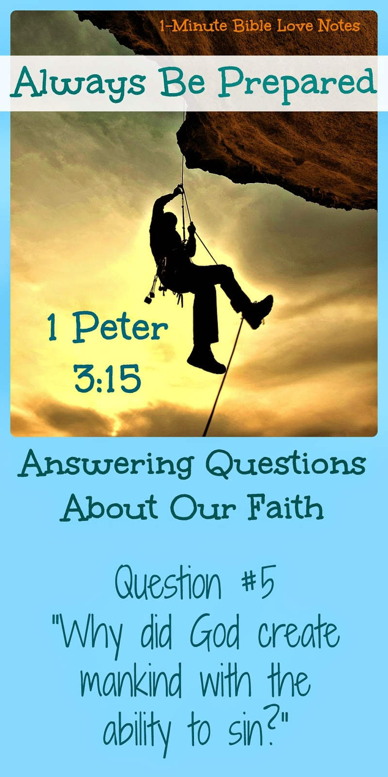 1 Peter 3:15, answering questions about faith, why Adam and Eve sinned, why God created Adam and Eve with the ability to sin