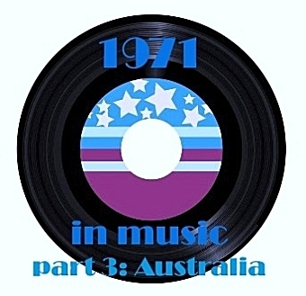 [The 60's-70's Vault] 1971 In Music - Part 3: Australia