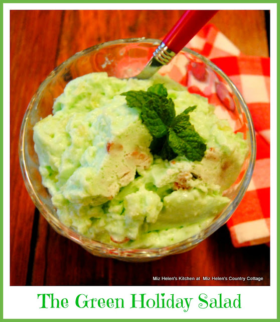 The Green Holiday Salad at Miz Helen's Country Cottage