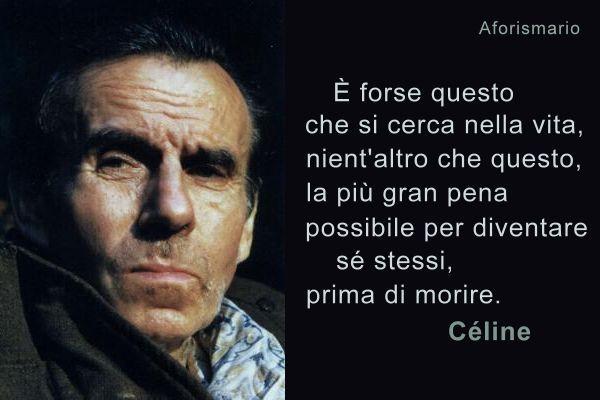 Aforismario Louis Ferdinand Céline Aforismi Al Termine Della Notte