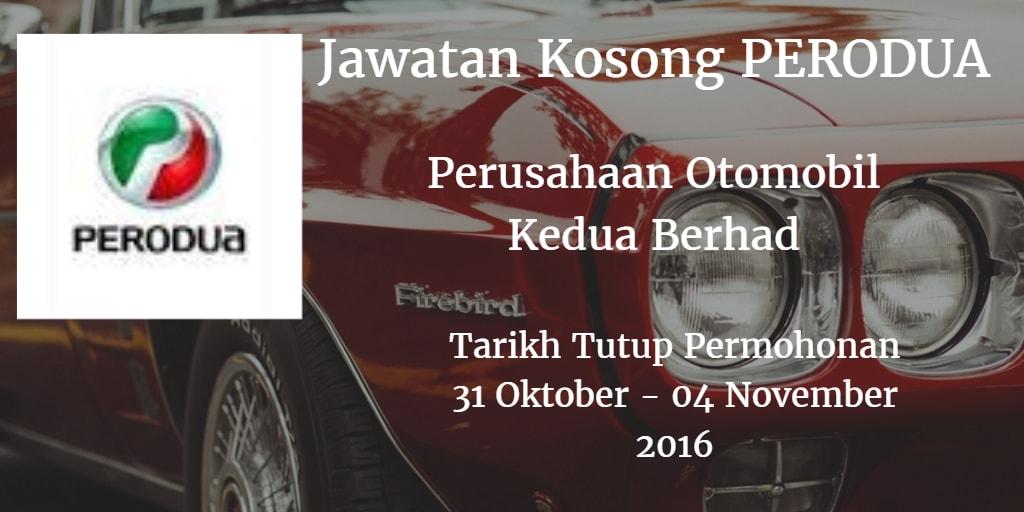 Jawatan Kosong Perusahaan Otomobil Kedua Berhad 31 oktober - 04 November 2016