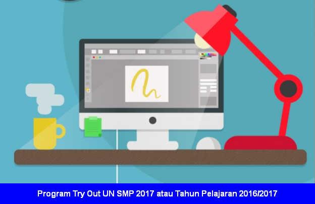 Program Try Out UN SMP 2017 atau Tahun Pelajaran 2016/2017