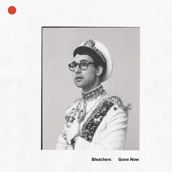 Bleachers - Gone Now Cover
