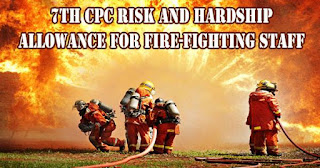 7th CPC Risk and Hardship Allowance for Fire- Fighting Staff