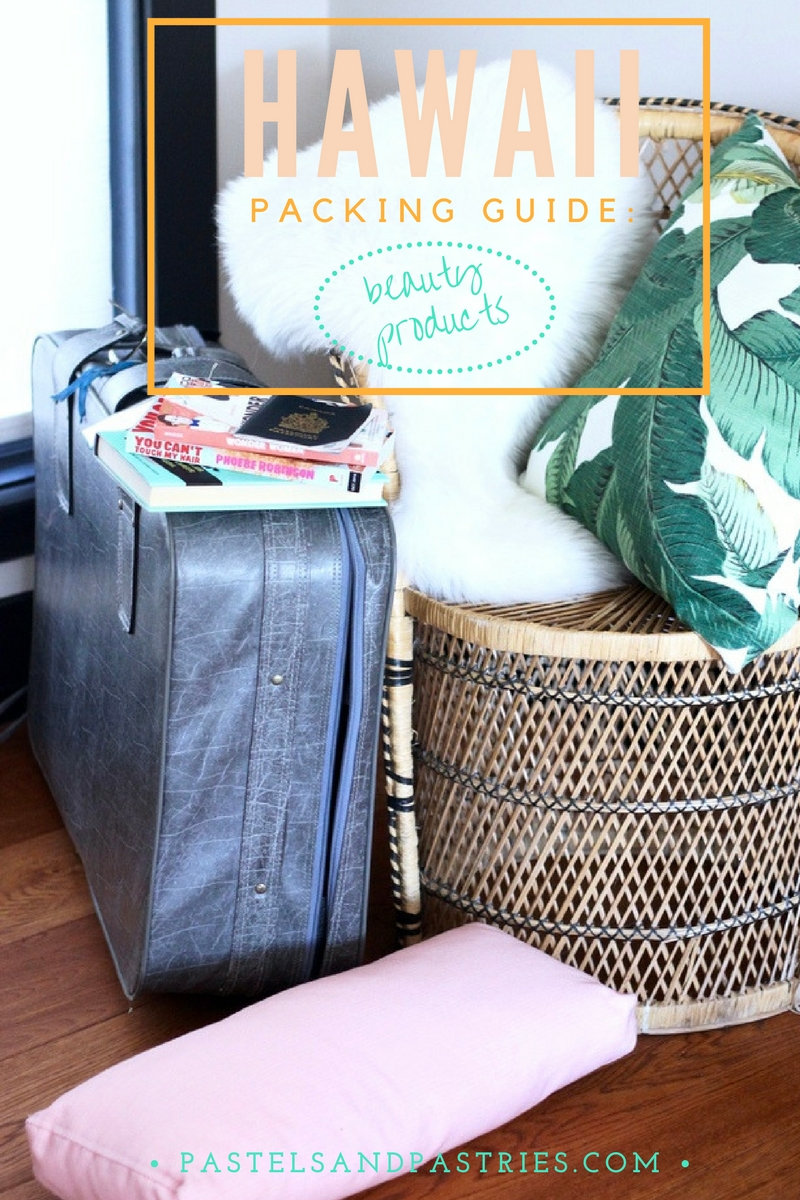 Packing for Hawaii- beauty products