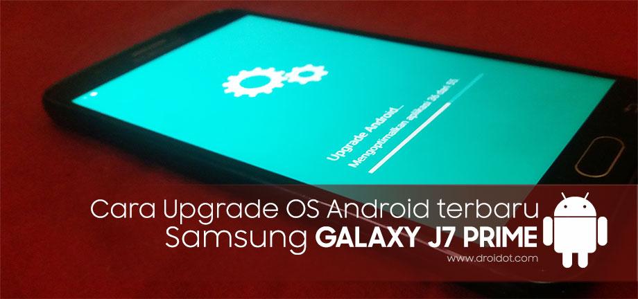 Cara Upgrade OS Android Terbaru Galaxy J7 Prime