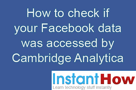 How to check if your Facebook data was accessed by Cambridge Analytica