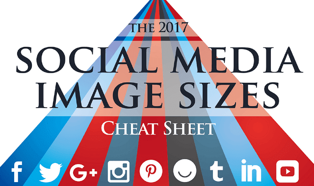 The 2017 Social Media Image Sizes Cheat Sheet
