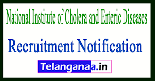 NICED National Institute of Cholera and Enteric Diseases Recruitment Notification 2017