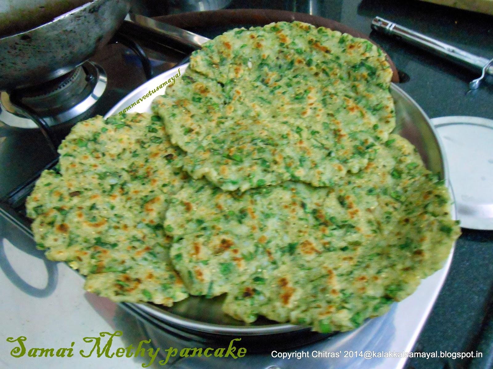 Samai Methy Pancake [ Littlemillet Fenugreek leaf pancake ]