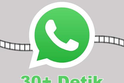 Cara Upload Status Video Whatsapp Full Lebih Dari 30 Detik Tanpa Ribet