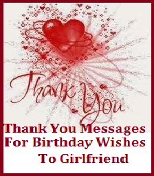 Thank You Messages Thank You Messages For Birthday Wishes To Girlfriend