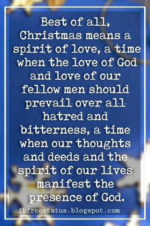 """Inspirational Christmas Quotes, """"Best of all, Christmas means a spirit of love, a time when the love of God and love of our fellow men should prevail over all hatred and bitterness, a time when our thoughts and deeds and the spirit of our lives manifest the presence of God."""" - George F. McDougall"""