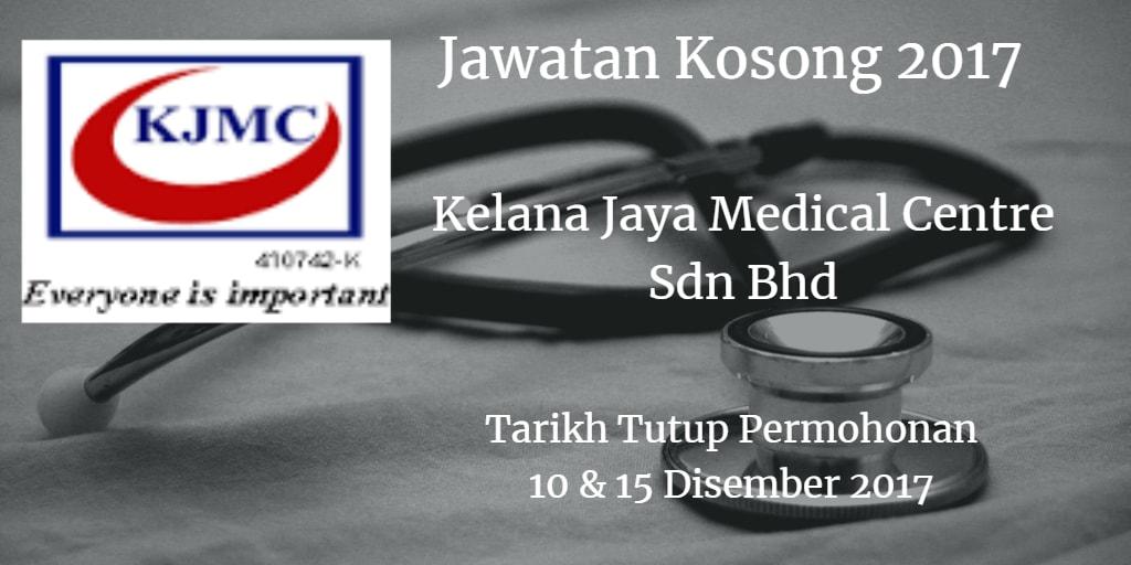 Jawatan Kosong Kelana Jaya Medical Centre Sdn Bhd 29 Disember 2017