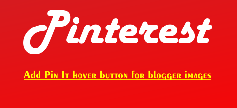 Add Pinterest Pin it hover Button on blogger images