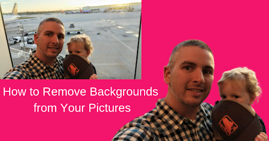 How to Remove the Background from Your Pictures