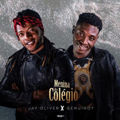 Jay Oliver & Genuino7 - Menina do Colégio (Zouk) 2019