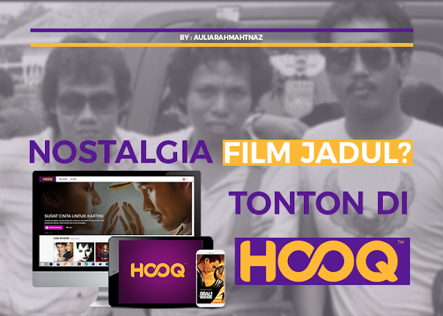 Nostalgia Film Jadul? Tonton di HOOQ!