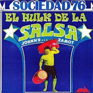 EL HULK DE LA SALSA - SOCIEDAD 76 & JOHNNY ZAMOT (1980)