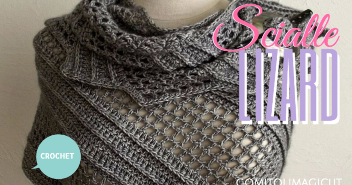 Tutorial – scialle lizard all'uncinetto !