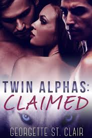 Claimed ( Twin Alphas #1) by Georgette St. Clair