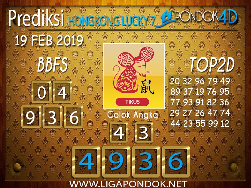 Prediksi Togel HONGKONG LUCKY7 PONDOK4D 19 FEBRUARI 2019