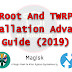 Root And TWRP Installation  Advanced Guide (2019)