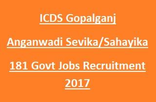 ICDS Gopalganj Anganwadi Sevika, Sahayika Recruitment 2017