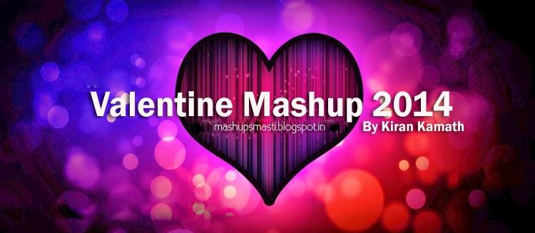 Valentine Mashup - DJ Kiran Kamath (2014)