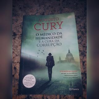 O médico da humanidade e a cura da corrupção - Augusto Cury
