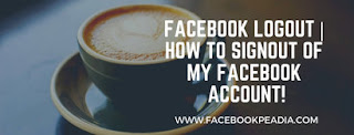 Facebook Logout  How to Signout Of My Facebook Account