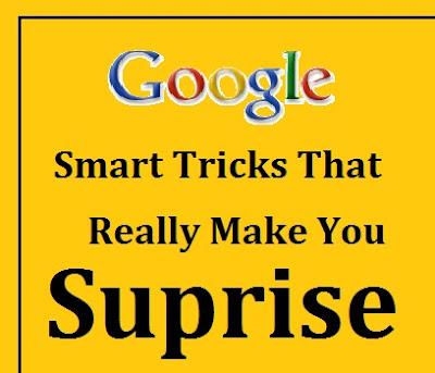 Google Smart Tricks That Really Make You Surprise