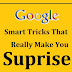 Google Smart Tricks That Really Make You Surprise
