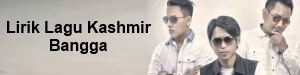 Lirik Lagu Kashmir - Bangga