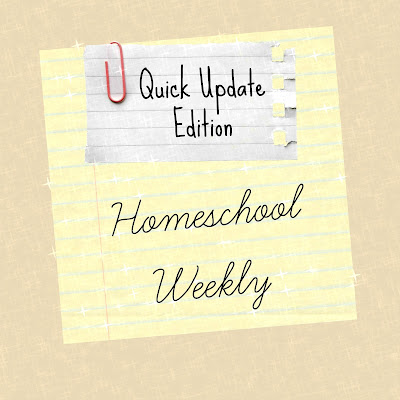 Homeschool Weekly - Quick Update Edition on Homeschool Coffee Break @ kympossibleblog.blogspot.com