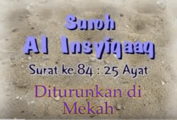 Surah Al Insyiqaq termasuk kedalam surat Surat | Surah Al Insyiqaq Arab, Latin dan Terjemahannya