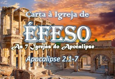 estudo bíblico sete igrejas do apocalipse pregação Éfeso