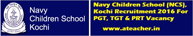 Navy Children School (NCS), Kochi Recruitment 2016 For PGT, TGT & PRT Vacancy