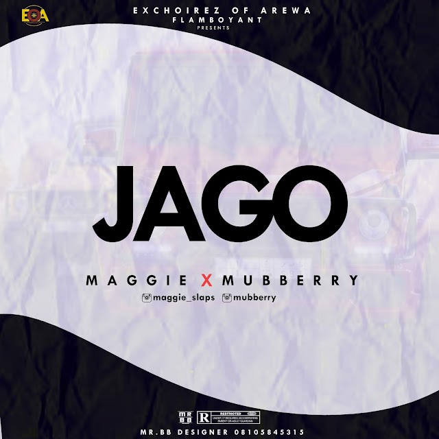 [Music]  Maggie Ft Mubberry - JAGO