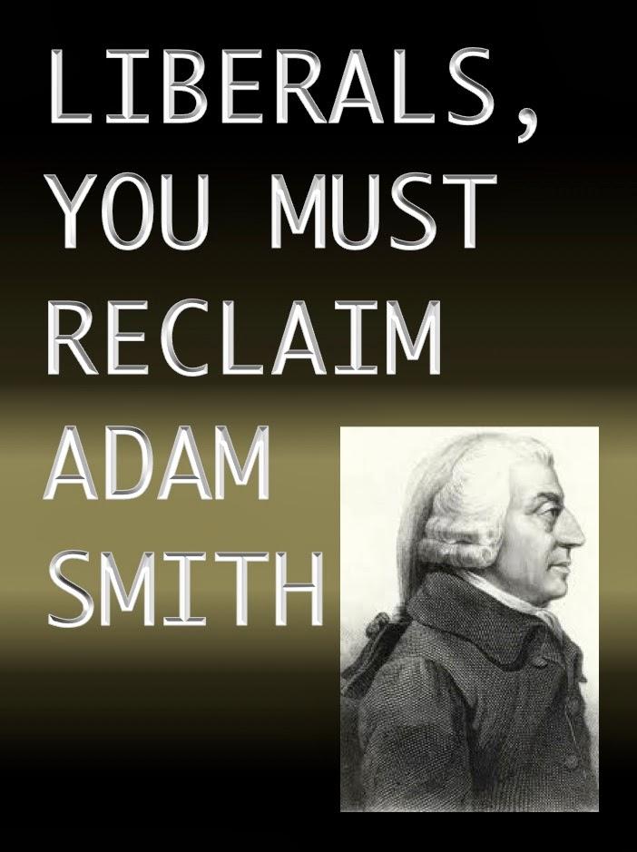 contrary brin liberals you must reclaim adam smith
