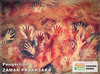 Pengertian Zaman Praaksara, Definisi Zaman Praaksara, Apa itu Zaman Praaksara, Arti Zaman Praaksara, Pengertian Zaman Prasejarah, Definisi Zaman Prasejarah, Apa itu Zaman Prasejarah, Arti Zaman Prasejarah.