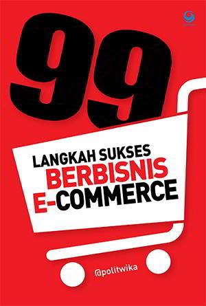 99 Langkah Bisnis E-Commerce Penulis @Politwika PDF