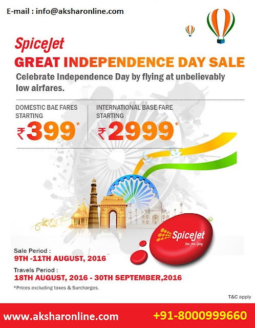 Spicejet Great Indian Sale...Independence Sale, Airfare Sale...aksharonline.com, www.aksharonline.com, akshar infocom, travel agent in ahmedabad, travel agent in gujarat, travel agent in ghatlodia, sola travel agent, book now 9427703236, 8000999660