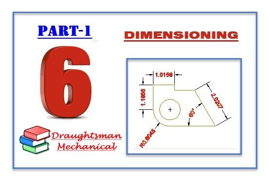 6.1 What is Dimensioning ? Types of Dimensioning ? डायमेंशन क्या है ? डायमेंशन के प्रकार |
