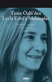 Leyla Erbil - Tezer Özlü'den Leyla Erbil'e Mektuplar