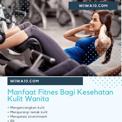 Manfaat Fitnes Bagi Kesehatan Kulit Wanita