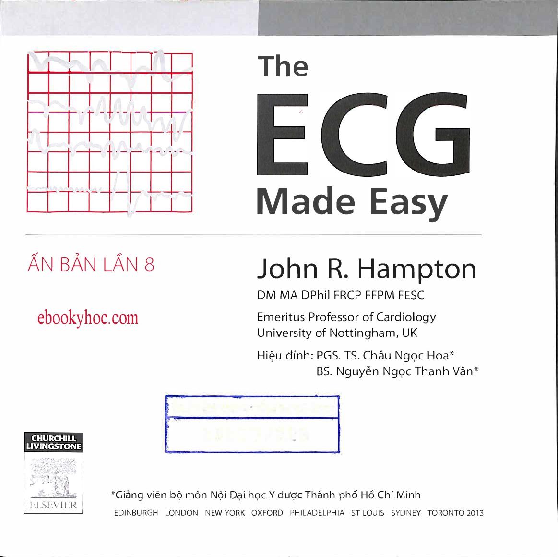 The ECG Made Easy – John R. Hampton – Hiệu đính PGS. TS. Châu Ngọc Hoa