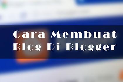 Bagaimana Cara Membuat Blog Baru dan Gratis Di Blogger Terbaru
