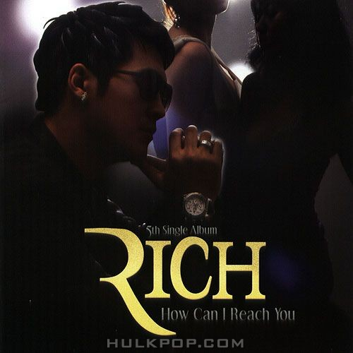 RICH – How Can I Reach You – Single