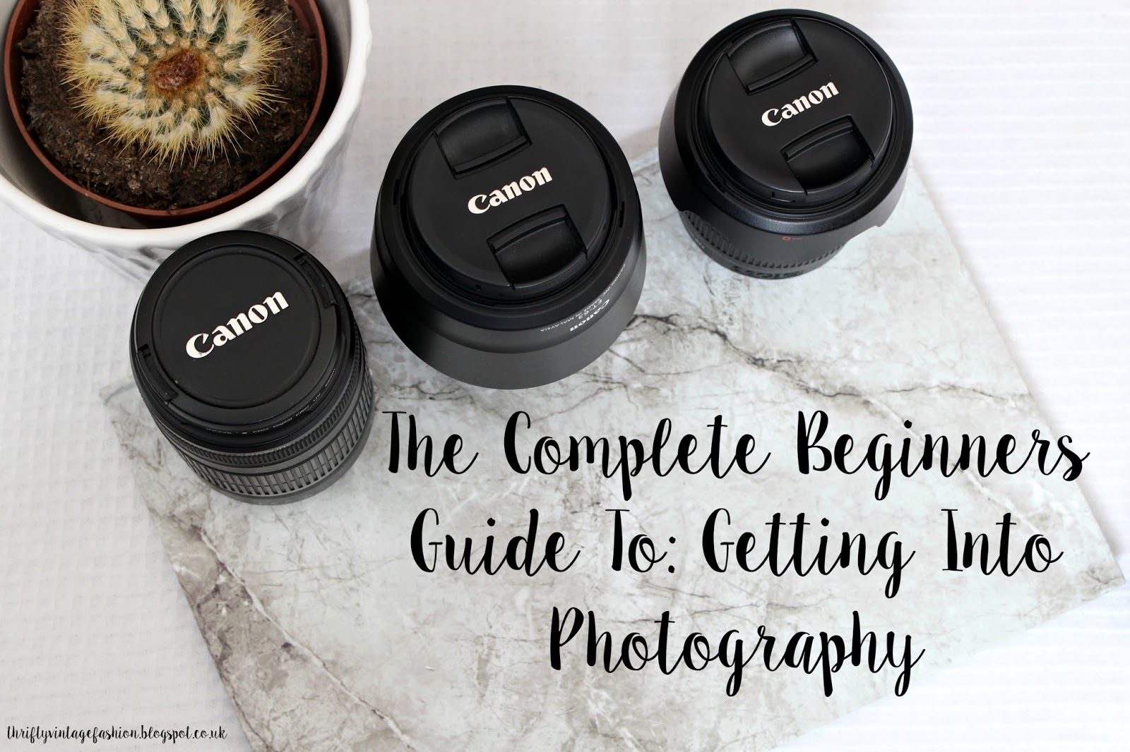 The Complete Beginners Guide To: Getting Into Photography advice tips camera photos UK lifestyle blogger